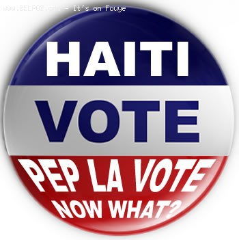 Haiti Voting Pin - Pep La Vote, Now What?
