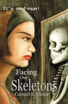 Facing Our Skeletons by Carmel S. Victor